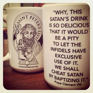 Mug featuring the quote from Pope Clement VIII