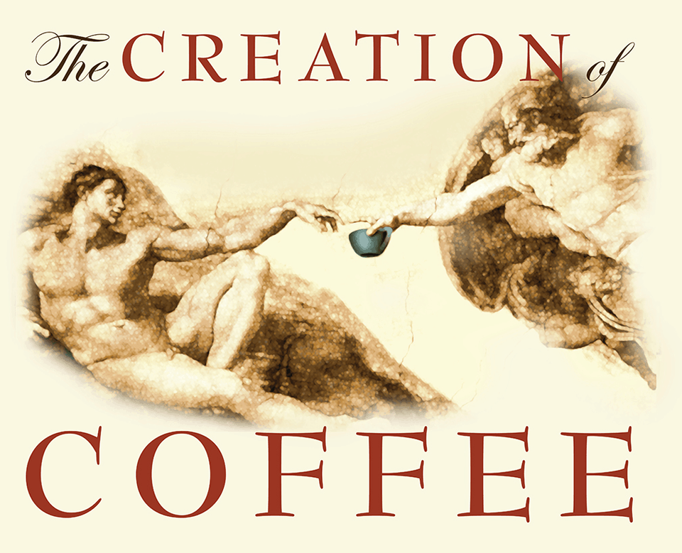 Variation on Michelangelo's painting of God bringing life to Adam only with a cup of coffee